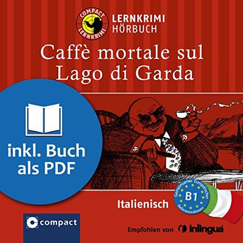 Caffè mortale sul Lago di Garda (Compact Lernkrimi Hörbuch) audiobook cover art