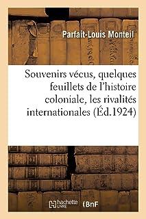 Souvenirs vécus, quelques feuillets de l'histoire coloniale, les rivalités internationales