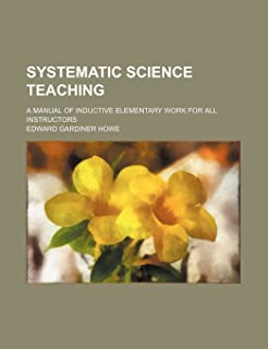 Systematic Science Teaching; A Manual of Inductive Elementary Work for All Instructors