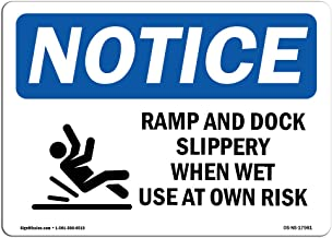 OSHA Notice Sign - Ramp and Dock Slippery When | Aluminum Sign | Protect Your Business, Construction Site, Warehouse & Shop Area | Made in The USA