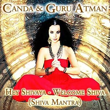 Hey Shivaya - Welcome Shiva (Shiva Mantra)