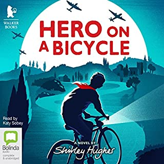 Hero on a Bicycle                   By:                                                                                                                                 Shirley Hughes                               Narrated by:                                                                                                                                 Katy Sobey                      Length: 4 hrs and 21 mins     4 ratings     Overall 4.5