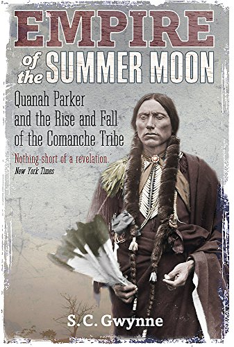 Compare Textbook Prices for Empire of the Summer Moon: Quanah Parker and the Rise and Fall of the Comanches, the Most Powerful Indian Tribe in American History 19th Edition ISBN 9781849017039 by Gwynne, S. C.