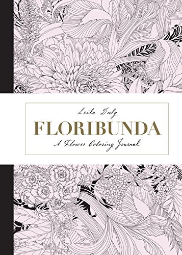 Floribunda: A Flower Coloring Journal