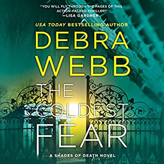 The Coldest Fear                   Written by:                                                                                                                                 Debra Webb                               Narrated by:                                                                                                                                 Shannon McManus                      Length: 9 hrs and 16 mins     Not rated yet     Overall 0.0