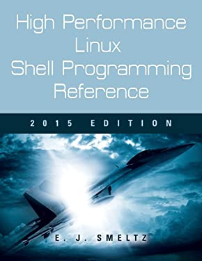 High Performance Linux Shell Programming Reference, 2015 Edition