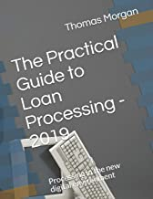The Practical Guide to Loan Processing - 2019: Processing in today's digital environment (The Practical Guide to Residenti...
