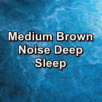 Medium Brown Noise Deep Sleep