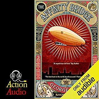 The Affinity Bridge                   By:                                                                                                                                 George Mann                               Narrated by:                                                                                                                                 Simon Taylor                      Length: 9 hrs and 1 min     28 ratings     Overall 3.7