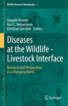 Diseases at the Wildlife - Livestock Interface: Research and Perspectives in a Changing World (Wildlife Research Monograph...