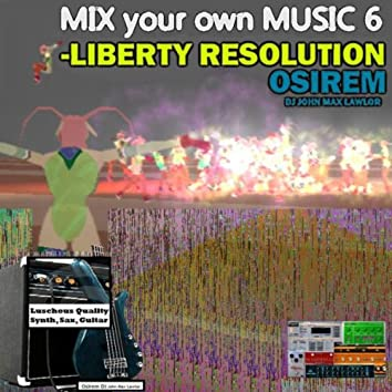 Mix Your Own Music 6 - Liberty Resolution