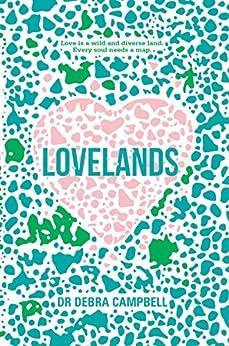 Lovelands by [Dr Debra Campbell]