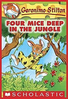 Geronimo Stilton #5: Four Mice Deep in the Jungle by [Geronimo Stilton]