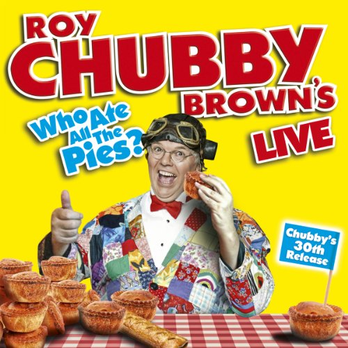 Roy Chubby Brown's Who Ate All the Pies? audiobook cover art