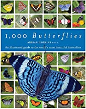1,000 Butterflies: An Illustrated Guide to the World's Most Beautiful Butterflies