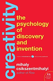 Csikszentmihalyi, M: Creativity: The Psychology of Discovery and Invention (Harper Perennial Modern Classics)