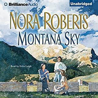 Montana Sky                   By:                                                                                                                                 Nora Roberts                               Narrated by:                                                                                                                                 Erika Leigh                      Length: 16 hrs and 40 mins     68 ratings     Overall 4.4