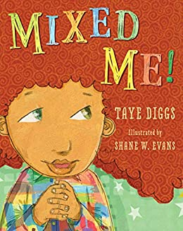 Mixed Me! by [Taye Diggs, Shane W. Evans]