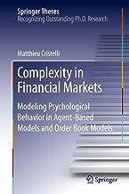 Complexity in Financial Markets: Modeling Psychological Behavior in Agent-Based Models and Order Book Models (Springer Theses)
