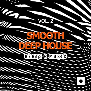 Smooth Deep House, Vol. 2 (Beats and amp; Music)