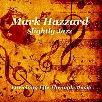 Slightly Jazz - Enriching Life Through Music