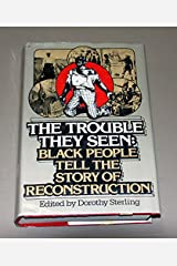 The Trouble They Seen: Black People Tell the Story of Reconstruction Library Binding
