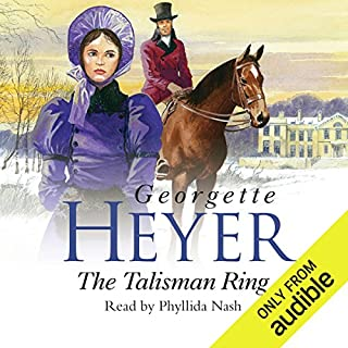 The Talisman Ring                   By:                                                                                                                                 Georgette Heyer                               Narrated by:                                                                                                                                 Phyllida Nash                      Length: 9 hrs and 26 mins     293 ratings     Overall 4.5