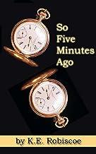 So Five Minutes Ago