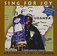 Sing For Joy: Abayudaya Jews ~ Uganda by Rabbi Gershom Sizomu