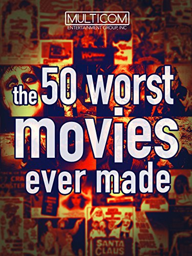 50 Worst Movies Ever Made