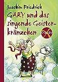 Amanda X. Gary und das singende Geisterkränzchen - Joachim Friedrich
