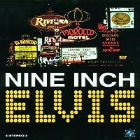 Nine Inch Elvis