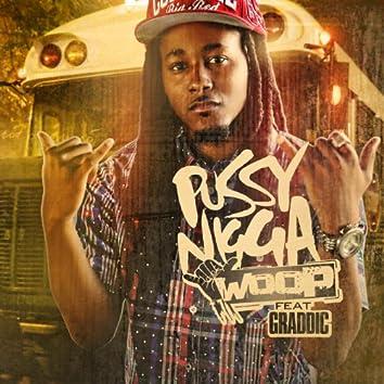 Pussy Nigga (feat. Graddic)
