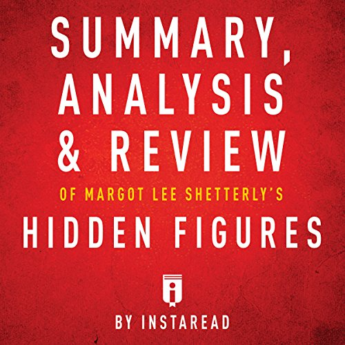 Summary, Analysis & Review of Margot Lee Shetterly's Hidden Figures by Instaread cover art