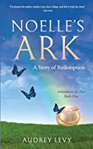 Noelle's Ark: A Story of Redemption (The Adventures of Oleo)