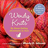 Wendy Knits: Adventures with Two Needles and an Attitude (English Edition)