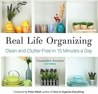 Real Life Organizing: Clean and Clutter-Free in 15 Minutes a Day (Feng Shui Decorating,..