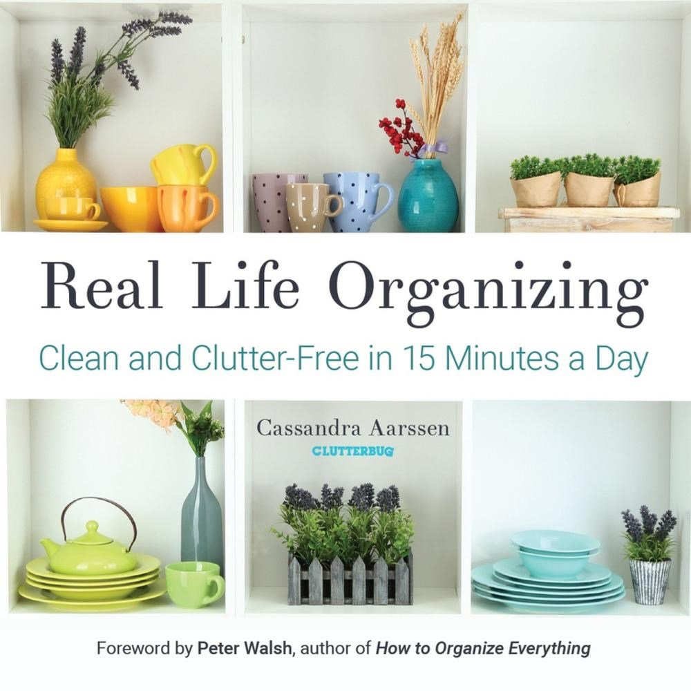 Image OfReal Life Organizing: Clean And Clutter-Free In 15 Minutes A Day (Feng Shui Decorating, For Fans Of Cluttered Mess And The...