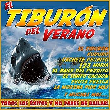 El Tiburón del Verano. Todos los Éxitos y No Pares de Bailar !