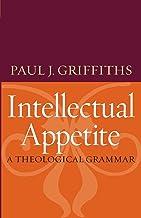 Intellectual Appetite: A Theological Grammar