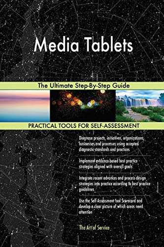 Media Tablets: The Ultimate Step-By-Step Guide