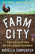 By Novella Carpenter - Farm City: The Education of an Urban Farmer (4/25/10)