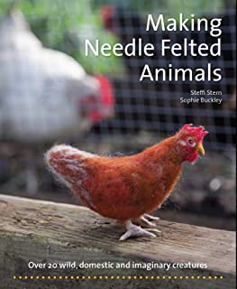 Making Needle-Felted Animals: Over 20 Wild, Domestic and Imaginary Creatures (Crafts and family Activities)