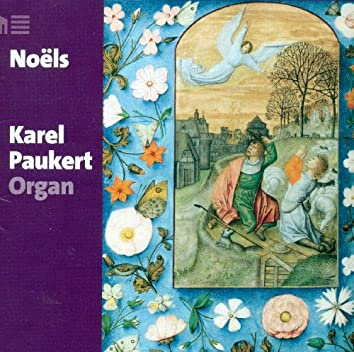 Organ Recital: Paukert, Karel - Dandrieu, J.-F. / Daquin, L.-C. / Beauvarlet-Charpentier, J.-J. / Corrette, M. / Langlais, J.