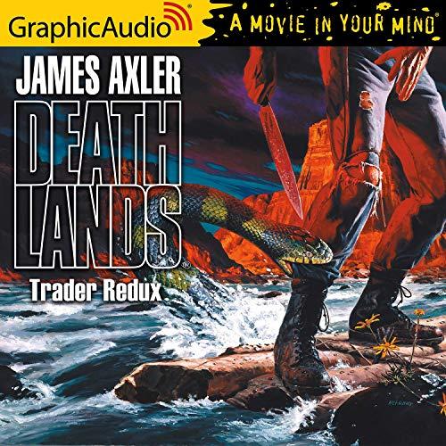 Trader Redux [Dramatized Adaptation] Audiobook By James Axler cover art