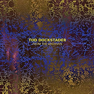 Tod Dockstader: From the Archives