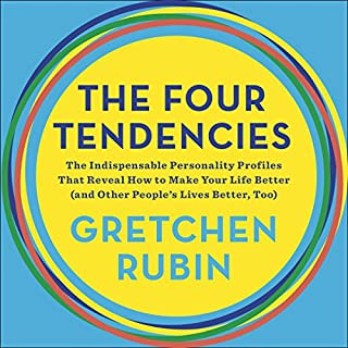 The Four Tendencies     The Indispensable Personality Profiles That Reveal How to Make Your Life Better (and Other People's Lives Better, Too)               By:                                                                                                                                 Gretchen Rubin                               Narrated by:                                                                                                                                 Gretchen Rubin                      Length: 6 hrs and 37 mins     117 ratings     Overall 4.5