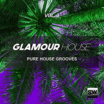 Glamour House, Vol. 3 (Pure House Grooves)