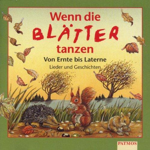 Wenn die Blätter tanzen. CD: Von Ernte bis Laterne. Lieder und Geschichten