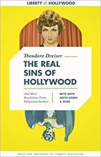 The Real Sins of Hollywood, And More Revelations from Hollywood Insiders (Liberty Archives Digital Collection) (English Ed...
